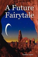 A Future Fairytale - Pauline J. Jones
