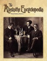 The Absinthe Encyclopedia - David Nathan-Maister