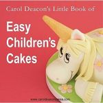 Carol Deacon's Little Book of Easy Children's Cakes - Carol Deacon