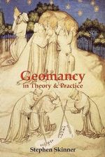 Geomancy in Theory and Practice - Stephen Skinner