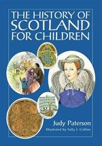 The History of Scotland for Children - Judy Paterson
