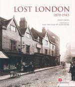 Lost London 1870-1945 - Philip Davies