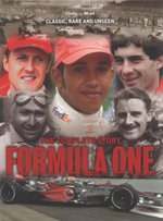 Formula One: the Complete Story : Classic, Rare and Unseen - Hill Tim