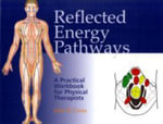 Reflected Energy Pathways : A Practical Workbook for Physical Therapists - John R. Cross