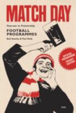 Match Day : Post-War to Premiership: Football Programmes - Bob Stanley