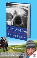 Three and Out by Paul Callow - Tom Henry