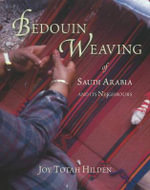 Bedouin Weaving : of Saudi Arabia and Its Neighbours - Joy Totah Hilden