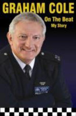On The Beat : My Story - Graham Cole