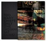 Too Many Chiefs, Only One Indian - Limited Edition Copy - Sat Bains