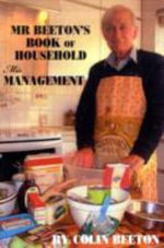 Mr Beeton's Book of Household Mismanagement - Colin W. Beeton