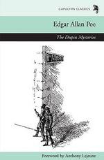 The Dupin Mysteries : Capuchin Classics - Edgar Allan Poe