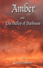 Amber and the Valley of Darkness : The CD Markers - MR Ian Nicholson