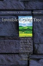 Invisible Crying Tree - Tom Shannon