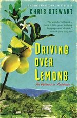 Driving Over Lemons : An Optimist in Andalucia : The Lemons Trilogy - Chris Stewart