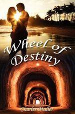 Wheel of Destiny - Charles Muller