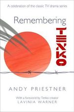 Remembering Tenko : A Celebration of the Classic TV Drama Series - Andy Priestner