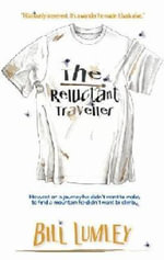 The Reluctant Traveller : Reflections on three circumnavigations - Bill Lumley