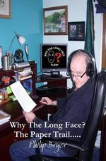 Why the Long Face? the Paper Trail : A Collection of Popular Strip Cartoons from the