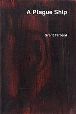 A Plague Ship - Grant Tarbard