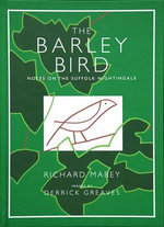 The Barley Bird : Notes on a Suffolk Nightingale - Richard Mabey