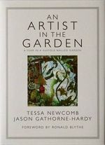An Artist in the Garden : A Year in the Walled Garden at Great Glemham House - Jason Gathorne-Hardy