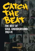 Catch the Beat : The Best of Soul Underground 1987-90