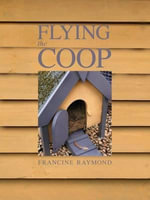 Flying the Coop - Francine Raymond