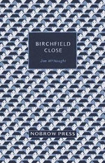 Birchfield Close : The Dark Side of Glamour in the City of Lights. by... - Jon McNaught