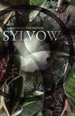 Sylvow (Paperback) - Douglas Thompson