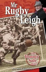 Mr Rugby Leigh : The Tommy Sale Story - Tommy Sale