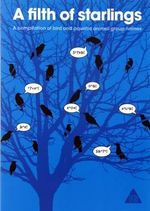 A Filth of Starlings : A Compilation of Bird and Aquatic Animal Group Names