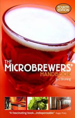 The Microbrewers' Handbook - Ted Bruning