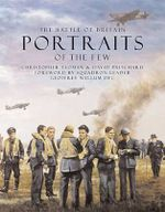 The Battle of Britain : Portraits of the Few - Christopher Yeoman