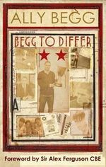 Begg to Differ - Ally Begg