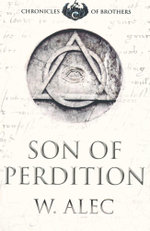 Son of Perdition : Chronicles of Brothers - Wendy Alec