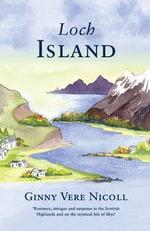 Loch Island : I Shall Dance at Your Wedding - Ginny Vere Nicoll