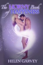The Horny Book of Happiness - Helen Garvey
