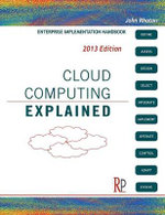 Cloud Computing Explained : Handbook for Enterprise Implementation - John Rhoton