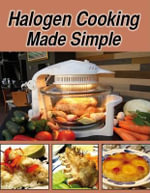 Halogen Cooking Made Simple - Paul Brodel