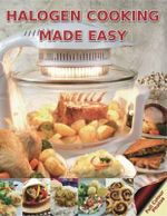 Halogen Cooking Made Easy : Part of the Halogen Made Simple Range - Paul Brodel
