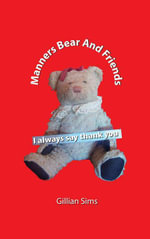 Manners bear and friends - Gillian Sims