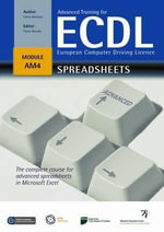 Advanced Training for ECDL - Spreadsheets : The Complete Course for Advanced Spreadsheets in Microsoft Excel Office 2007 - Lorna Bointon
