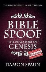 Bible Spoof : Genesis - The Real Story - Damon Spaun