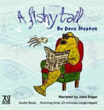 A Fishy Tail : The Audio Book - Dave Stephen