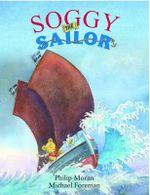 Soggy the Sailor - Phillip Moran
