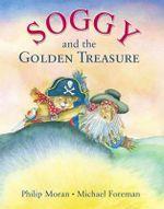 Soggy and the Golden Treasure - Phillip Moran