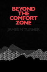 Beyond the Comfort Zone - James M. Turner