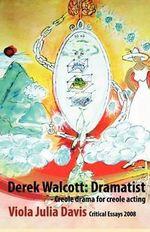 Derek Walcott : Dramatist - Viola Julia Davis
