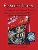 Franklin's Indians : Irish Motorcycle Racer Charles B Franklin, Designer of the Indian Scout and Chief - Harry V. Sucher