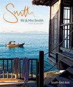 Mr and Mrs Smith Hotel Collection : South East Asia : Mr & Mrs Smith - Sophie Davies